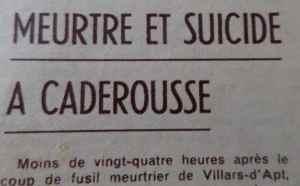 MEURTRE ET SUICIDE À CADEROUSSE